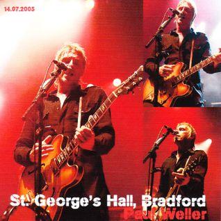 Paul Weller -St.Georges Hall, Bradford, 14th July 2005