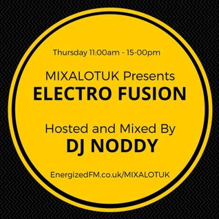 Electro Fusion Hosted And Mixed By Dj Noddy Live On Energized FM