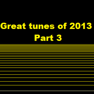 Great tunes of 2013 - Part 3