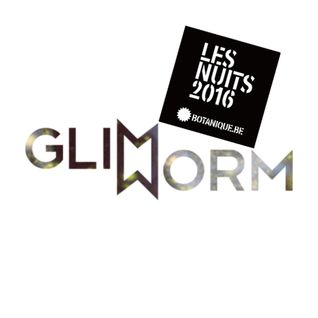 GLIMWORM 15.05.2016 | #LesNuits16