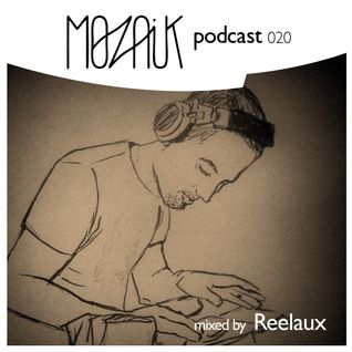 Mozaik Podcast 020 - Mixed by Reelaux