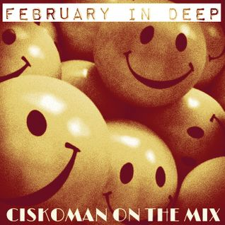 CISKOMAN ON THE MIX - FEBRUARY IN DEEP