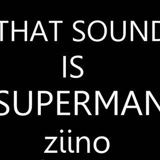 That Sound is Superman (Ziino Bootleg Mashup)