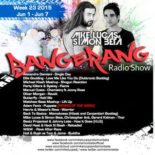 Week 23 2015 - Mike Lucas & Simon Beta - Bangerang Radio Show