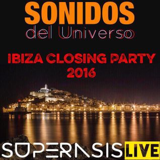 204.-Sonidos Del Universo-SUPERASIS Live@Ibiza Closing Party#24.09.16 SPECIAL EPISODE 204