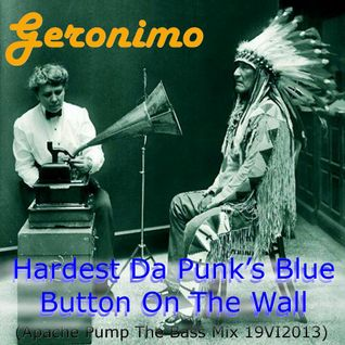 Geronimo - Hardest Da Punk's Blue Button On The Wall