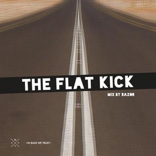 The Flat Kick - mix by Razor_Radish (3U)