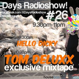 Hello Dicky @ X-Days Radio Show with Tom Deluxx!