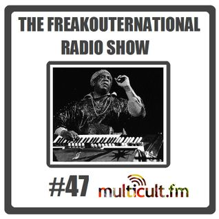 The FreakOuternational Radio Show #47 06/11/2015