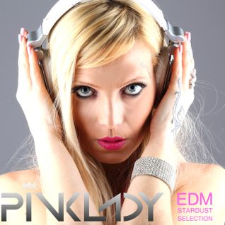 DJane PinkLady #EDMSTARDUSTSELECTION #8