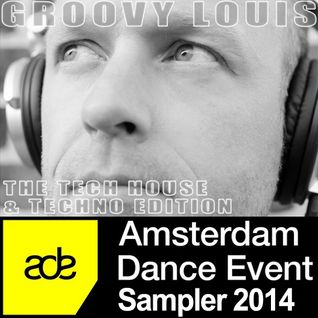 Amsterdam Dance Event Sampler 2014 - The Tech House & Techno Edition