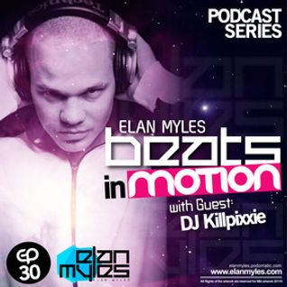 Beats in Motion Podcast Ep. 30 with Elan Myles