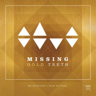Mo Delicious x Nick De Friez - Missing Gold Teeth