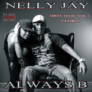 Nelly Jay & AlwaysB Marcella's Dirty Tech Vol. 1