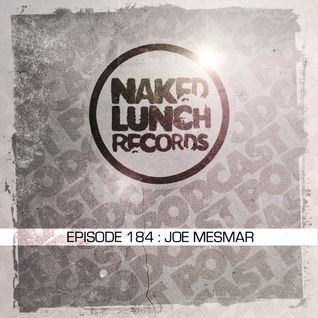 Naked Lunch PODCAST #184 - JOE MESMAR