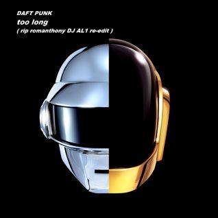 DAFT PUNK too long ( rip romanthony DJ AL1 re-edit )