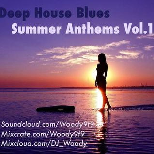 Deep House Blues Summer Anthems Vol.1