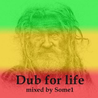 Some1 - Dub for Life (mixed on january 2011)