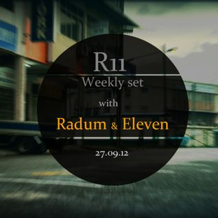 Radum & Eleven - R11 Weekly set 27.09.12