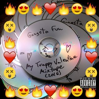 Gangsta Fun - My Trappy Valentine Mixtape (2016)