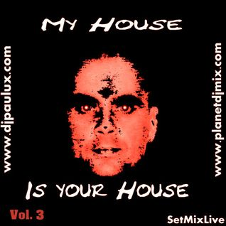 My house is your house Vol.3