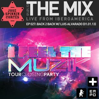 THE MIX EP027: Back 2 Back with Luis Alvarado
