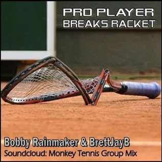 Pro Player Breaks Racket - RNMKR and BrettJayB (Monkey Tennis Group Mix)