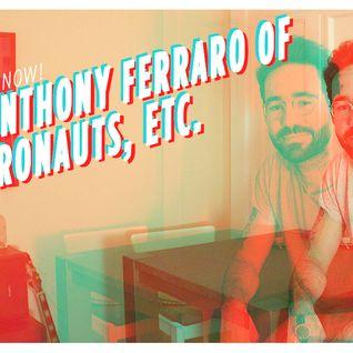 My Mix: Anthony Ferraro of Astronauts, etc.