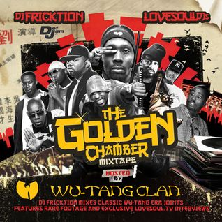 @DJFricktion - The Golden Chamber Mixtape hosted by @WuTangClan #OldSchoolHipHop