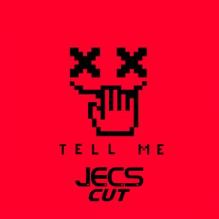 Tell Me [JECS Cut Trax]