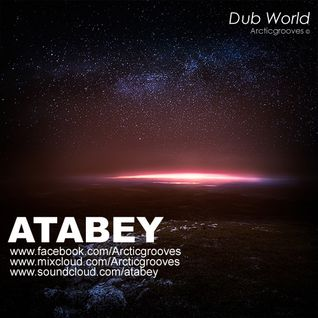 Atabey - Dub World - | Arcticgrooves |