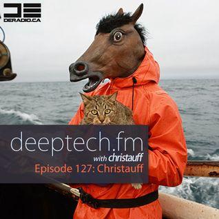 DeepTechFM 127 - Christauff (2015-11-12) [Garage & Tech House]