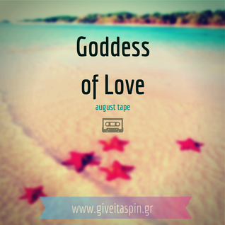Give it a spin | Goddess of Love #summer tape