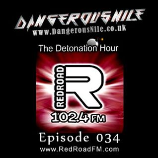 DangerousNile - The Detonation Hour Red Road FM Episode 034 (10/04/2015)
