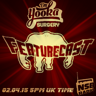 Doctor Hooka's Surgery www.nsbradio.co.uk 02.04.15 Featurecast Special