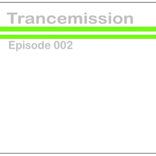 Trancemission Episode 002