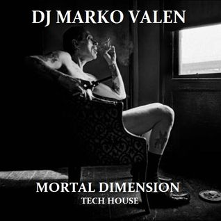 DJ MARKO VALEN - TECH HOUSE - MORTAL DIMENSION - BACK TO BACK RADIO