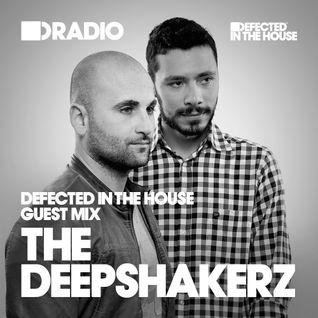 Defected In The House Radio Show: Guest Mix by The Deepshakerz - 25.11.16