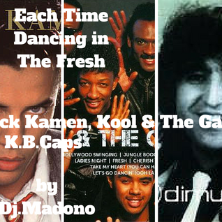 Nick Kamen, Kool & The Gang & K.B.Caps vs. Dj.Madono - Each Time Dancing in The Fresh Dark (Dj.Madon