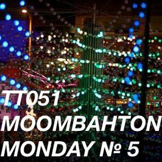 TT051 - Moombahton Monday № 5