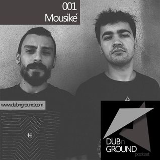 Dub'n Ground podcast by Mousikê