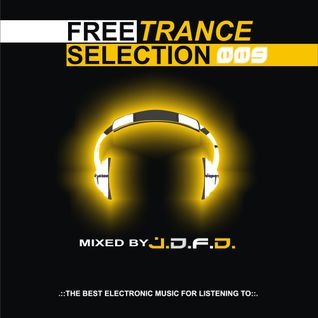 J.D.F.D. - Free Trance Selection 009 (Full Continuous DJ Mix)