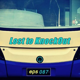 Lost to KnockOut Eps 087 (June2016)