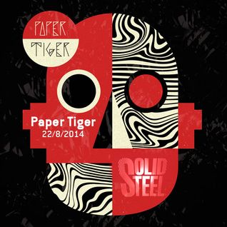 Solid Steel Radio Show 22/8/2014 Part 3 + 4 - Paper Tiger