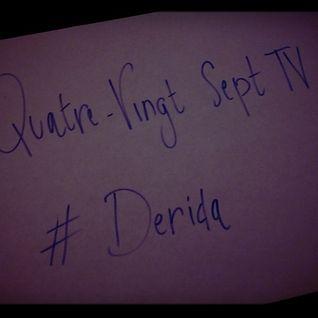 2013-12-05 Quatre-Vingt Sept TV - Derida