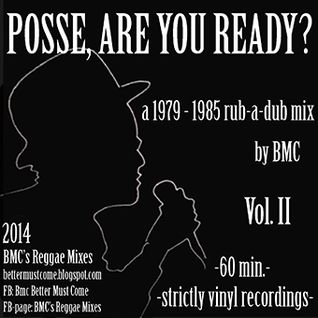 Posse, Are You Ready? (Vol. II) - a 1979 - 1985 rub-a-dub mix by BMC