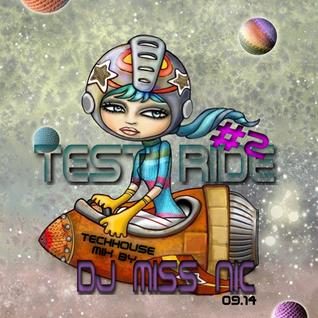 DJ Miss Nic - TestRide2  126bpm 09/14