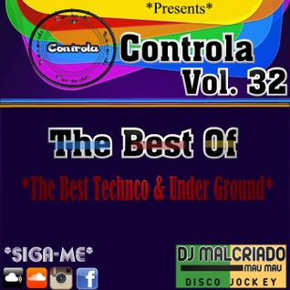 Controla Vol. 32 (The Best Technco & Under Ground) - Dj. Malcriado