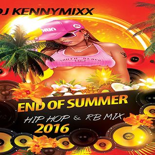 DJ KENNY - HIP HOP AND R&B 2016 END OF SUMMER ULTIMATE MIX PT 17