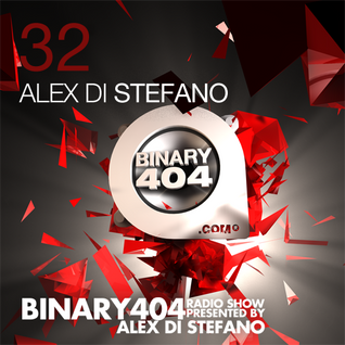 032 - Alex Di Stefano - Binary404 Radio Show /w Alex Di Stefano